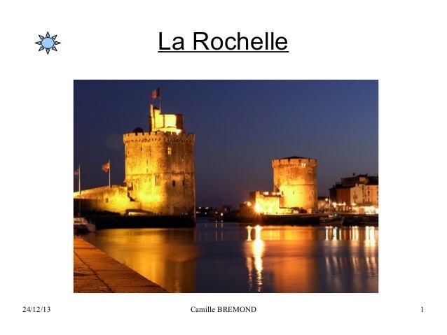 La Rochelle  24/12/13  Camille BREMOND  1