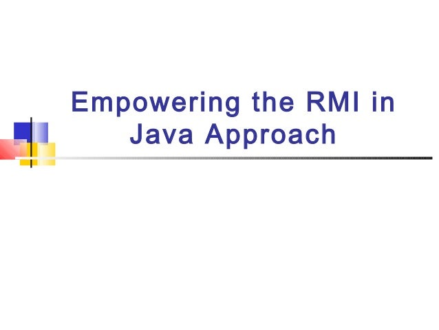 Empowering the RMI in Java Approach