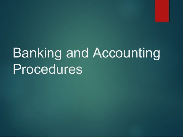 Banking and Accounting Procedures