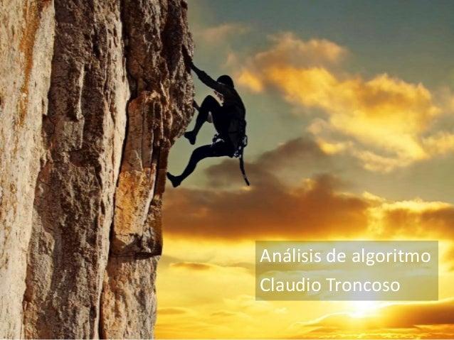 Análisis de algoritmo Claudio Troncoso