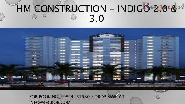 HM CONSTRUCTION – INDIGO 2.0 & 3.0 FOR BOOKING – 9844151530 / DROP MAIL AT –