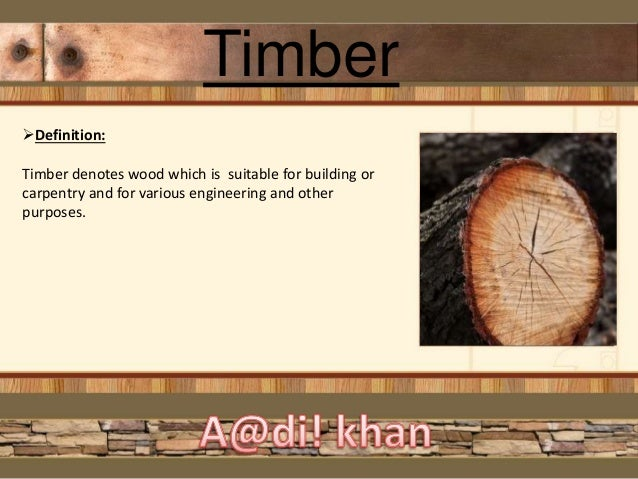 Timber a construction material Wood architecture definition