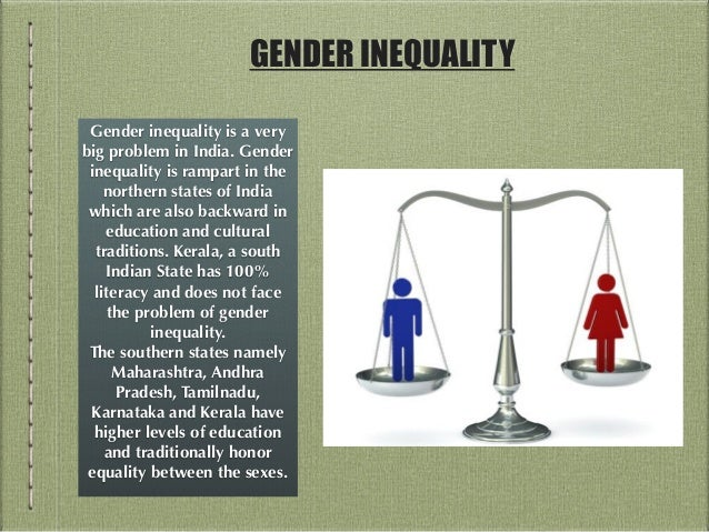 gender inequality problems faced by india Rebecca winthrop examines the issue of gender inequality in india and argues that education can help redefine social and gender norms within the country.