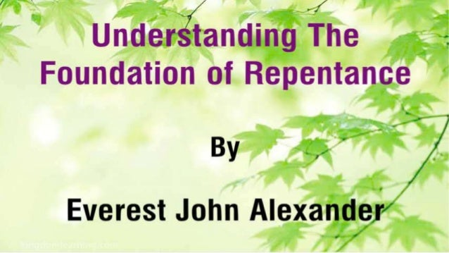 essay on understanding repentance in bible Understanding the bible essay the bible in itself is a revelation of god and central to an understanding of the bible is appreciating this message.