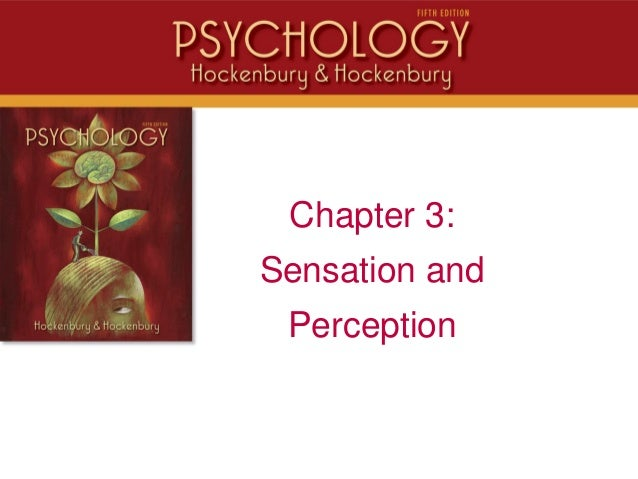 IntroChapter 3:Sensation andPerception