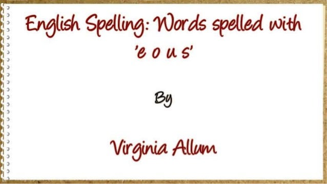 English Spelling: Words spelled with 'e o u s'