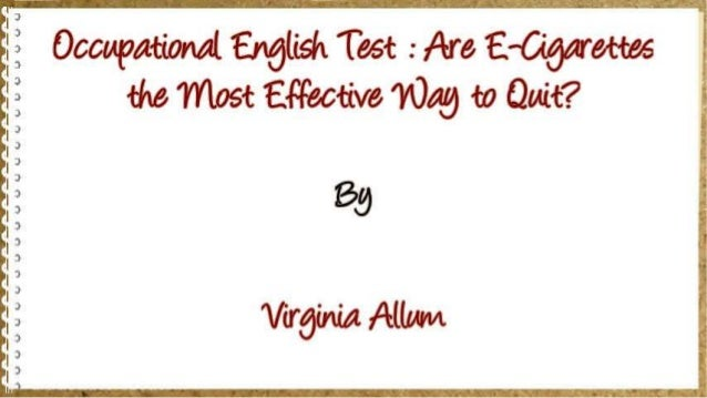 Occupational English Test : Are E-Cigarettes the Most Effective Way to Quit?