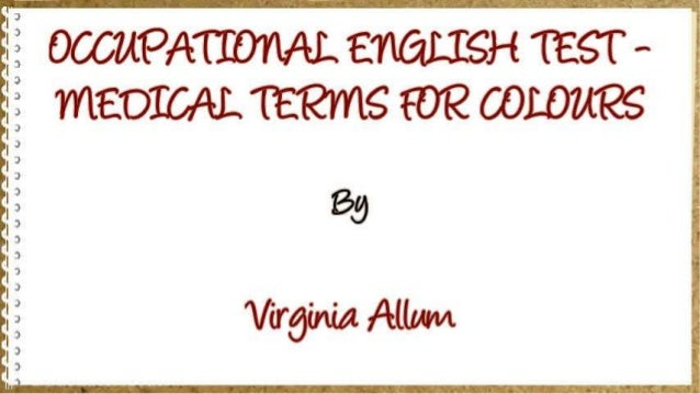 OCCUPATIONAL ENGLISH TEST - MEDICAL TERMS FOR COLOURS