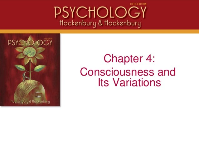 Chapter 4:Consciousness andIts Variations