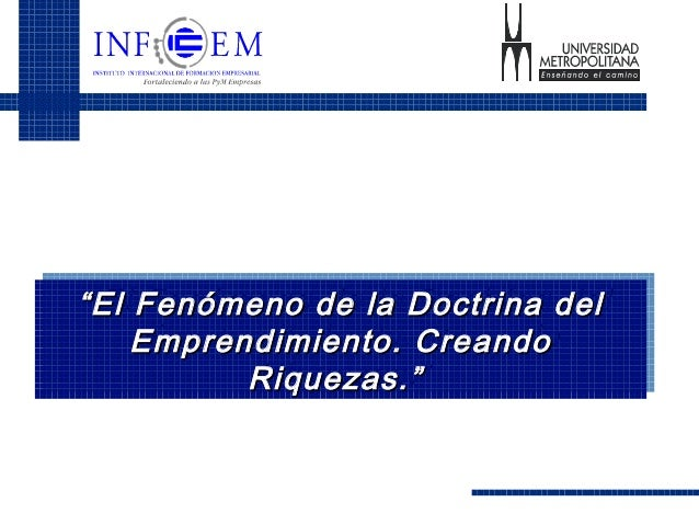 """""""""""El Fenómeno de la Doctrina delEl Fenómeno de la Doctrina del Emprendimiento. CreandoEmprendimiento. Creando Riquezas.""""Ri..."""