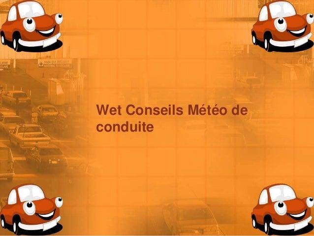 Wet Conseils Météo de conduite
