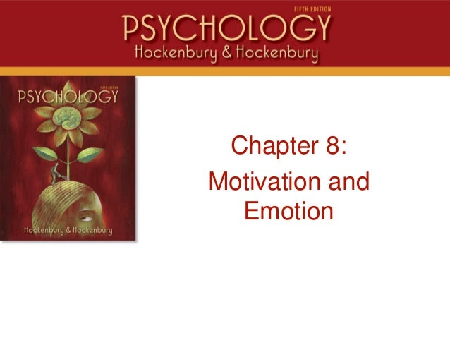 IntroChapter 8:Motivation andEmotion