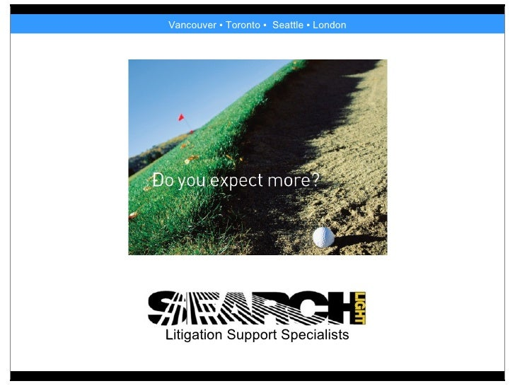 L itigation Support Specialists