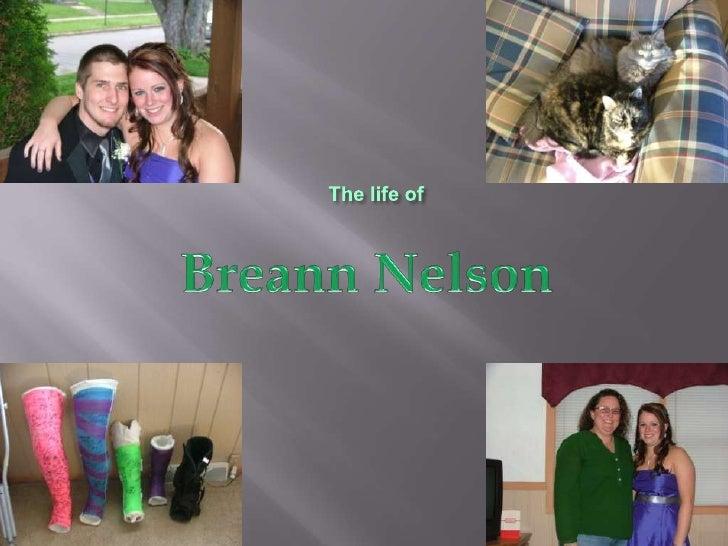 The life of<br />Breann Nelson<br />