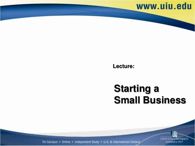 Lecture:Starting aSmall Business