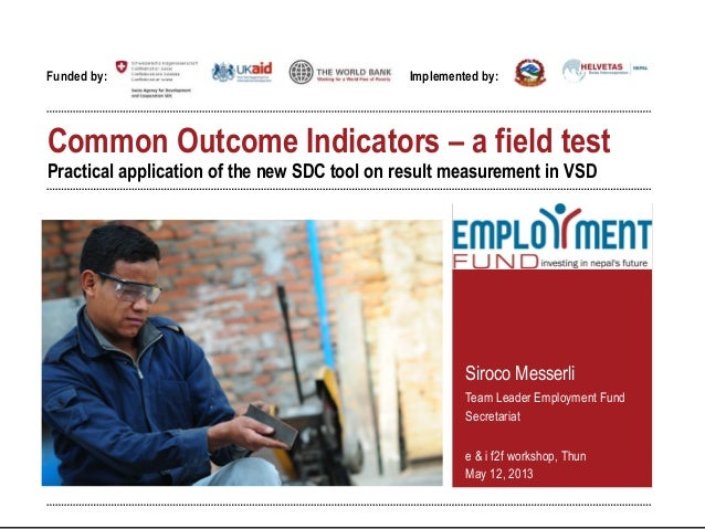 Funded by: Implemented by:Common Outcome Indicators – a field testPractical application of the new SDC tool on result meas...