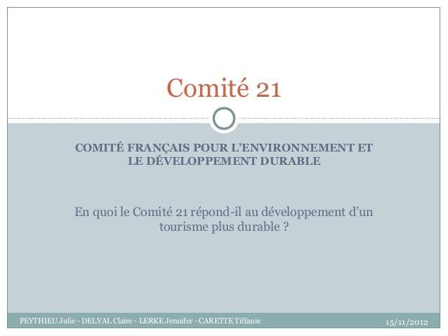 Comité 21               COMITÉ FRANÇAIS POUR L'ENVIRONNEMENT ET                      LE DÉVELOPPEMENT DURABLE             ...