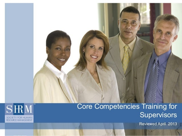 Core Competencies Training for Supervisors Reviewed April 2013