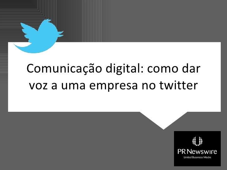 Comunicação digital: como dar voz a uma empresa no twitter