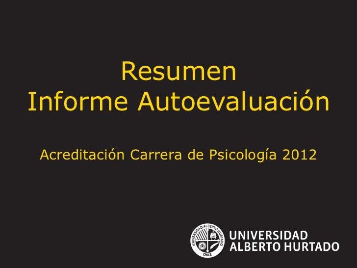 ResumenInforme AutoevaluaciónAcreditación Carrera de Psicología 2012