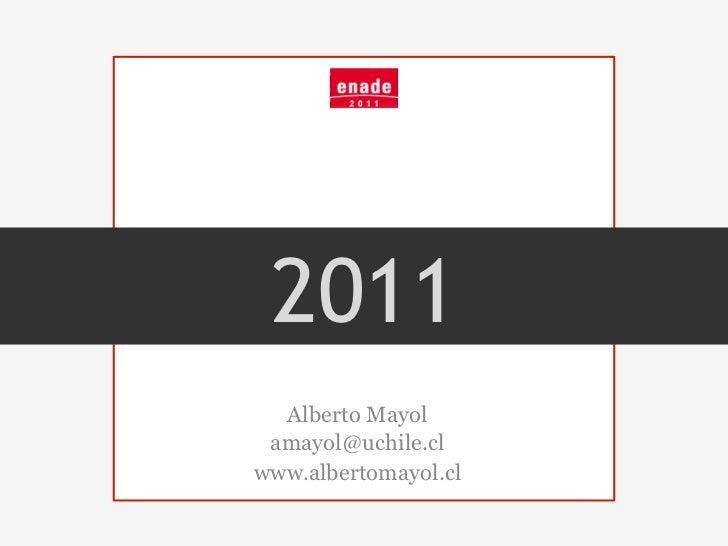 2011  Alberto Mayol amayol@uchile.clwww.albertomayol.cl