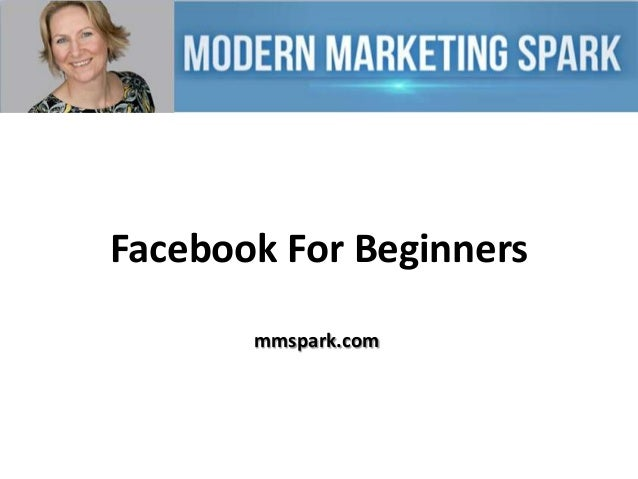 Facebook For Beginners mmspark.com