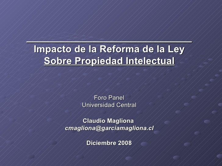 ______________________________ Impacto de la Reforma de la Ley  Sobre Propiedad Intelectual Foro Panel Universidad Central...