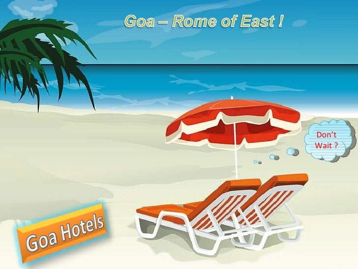 Mesmerizing  goa tours with Luxury Hotel hospitality