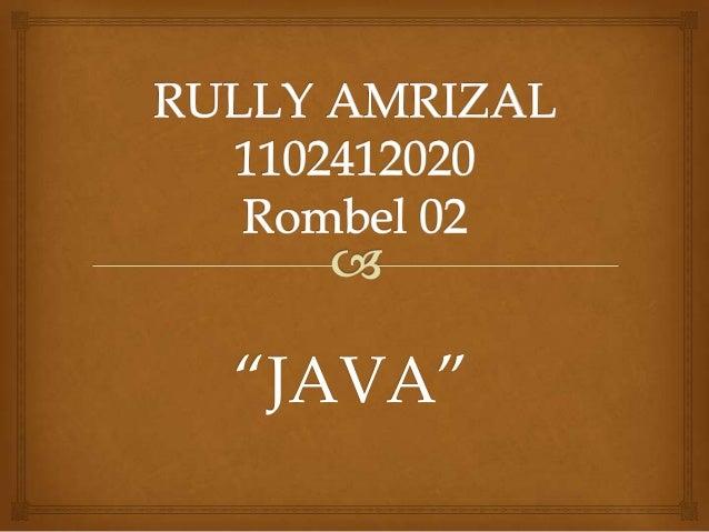 Ppt java rullyamrizal-1102412020