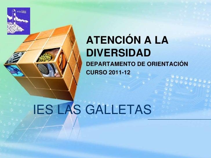 LOGO              ATENCIÓN A LA              DIVERSIDAD              DEPARTAMENTO DE ORIENTACIÓN              CURSO 2011-1...