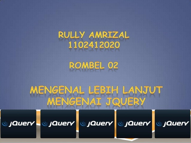 Ppt j query-rully-amrizal-1102412020