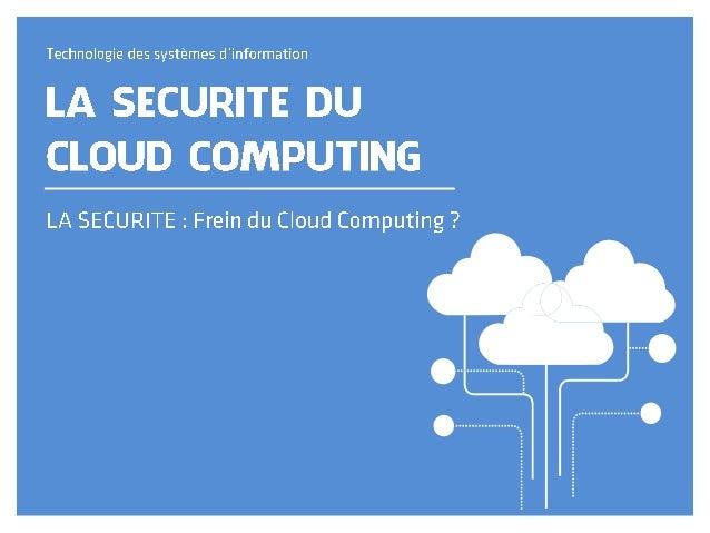 « »1 « une informatique dématérialisée, pouvant être délivrée à la demande. » « Le nuage informatique fait référence aux s...