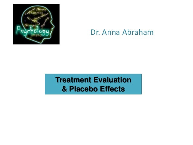 Dr. Anna AbrahamTreatment Evaluation  & Placebo Effects