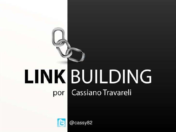SEO   Link Building por Cassiano Travareli   Search Labs