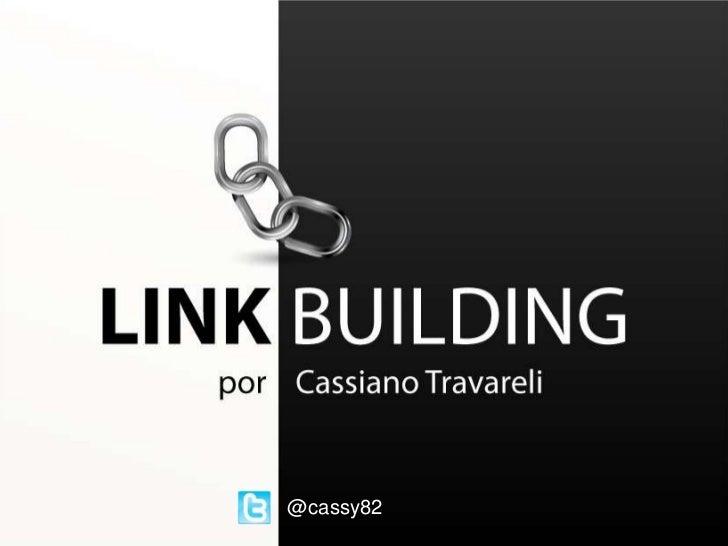SEO | Link Building por Cassiano Travareli | Search Labs