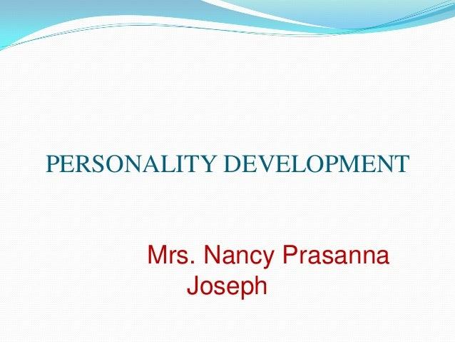 PERSONALITY DEVELOPMENT Mrs. Nancy Prasanna Joseph