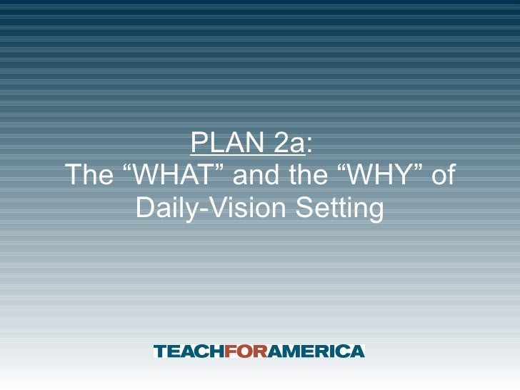 Plan 2a: The What and Why of Daily Vision Setting