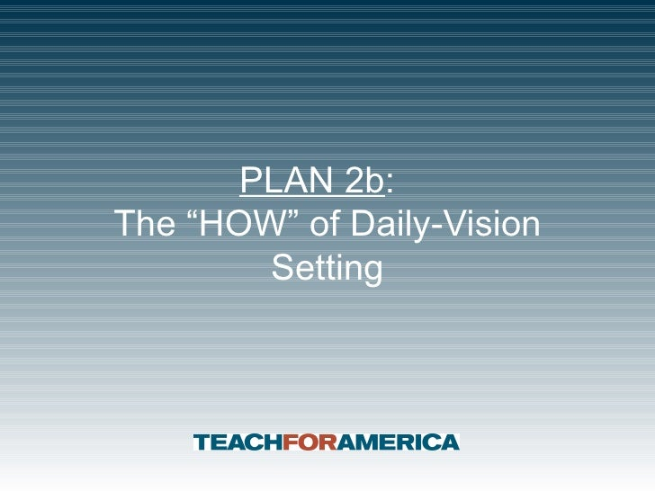 "PLAN 2b :  The ""HOW"" of Daily-Vision Setting"