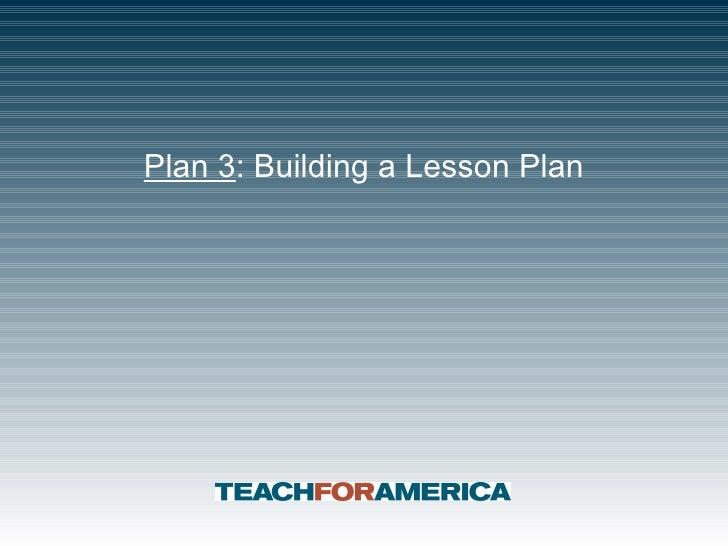 Plan 3 : Building a Lesson Plan