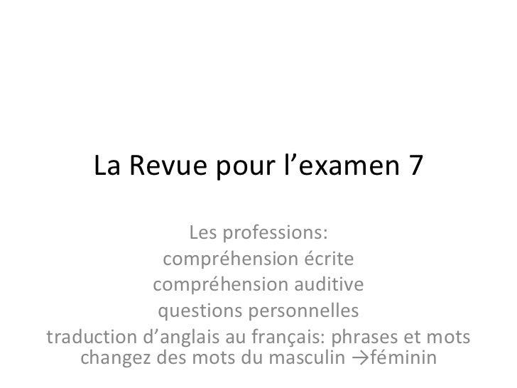 La Revue pour l'examen 7 Les professions: compréhension écrite compréhension auditive questions personnelles traduction d'...