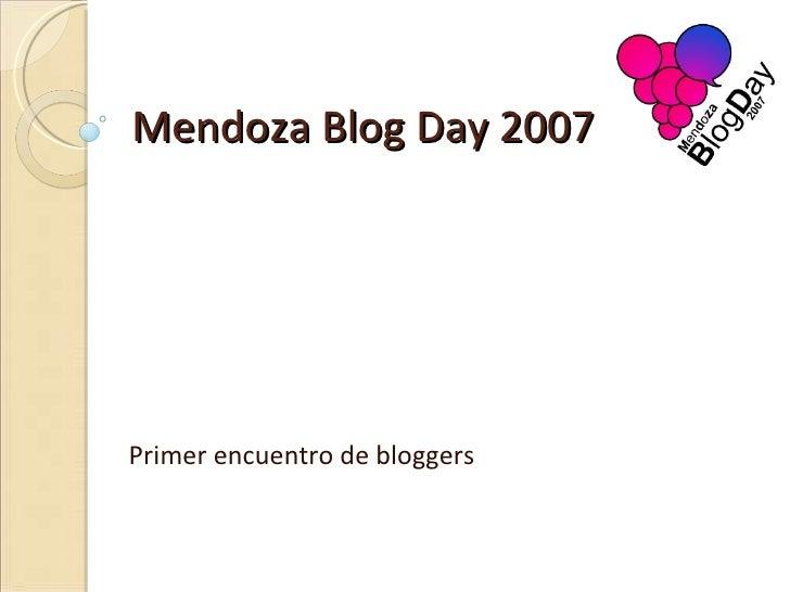Mendoza Blog Day 2007 Primer encuentro de bloggers