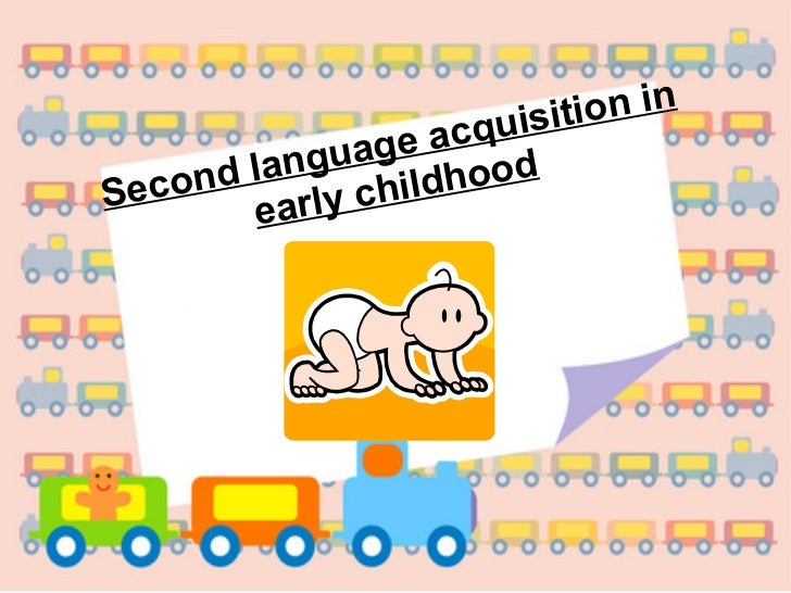Second language acquisition in early childhood