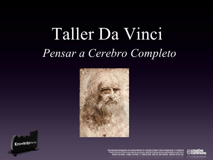 <ul><li>Taller Da Vinci   </li></ul><ul><li>Pensar a Cerebro Completo </li></ul>