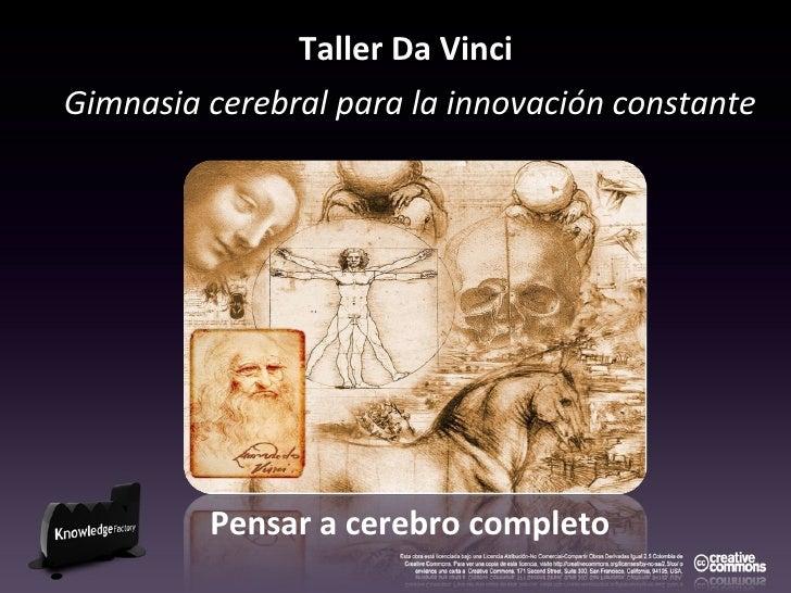 Taller Da Vinci   Gimnasia cerebral para la innovación constante Pensar a cerebro completo