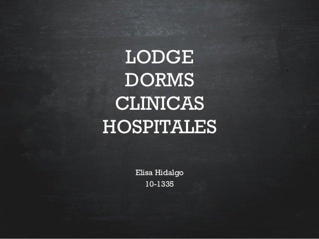 LODGE DORMS CLINICAS HOSPITALES Elisa Hidalgo 10-1335