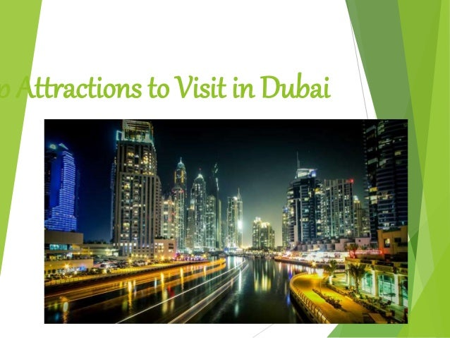 Top attractions to visit in dubai for Dubai places to stay