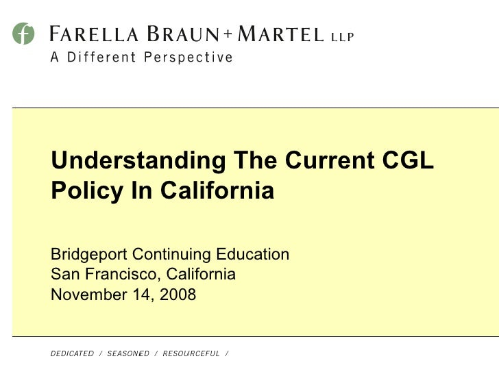 Understanding The Current CGL Policy In California Bridgeport Continuing Education San Francisco, California   November 14...