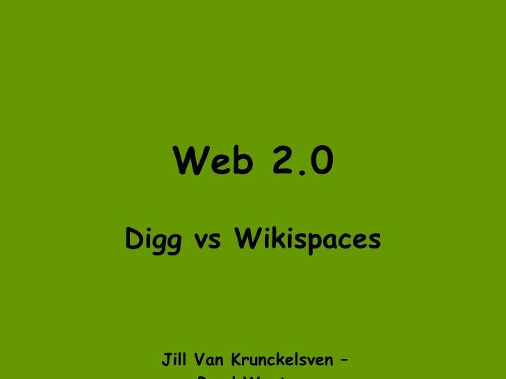Web 2.0 Digg vs Wikispaces