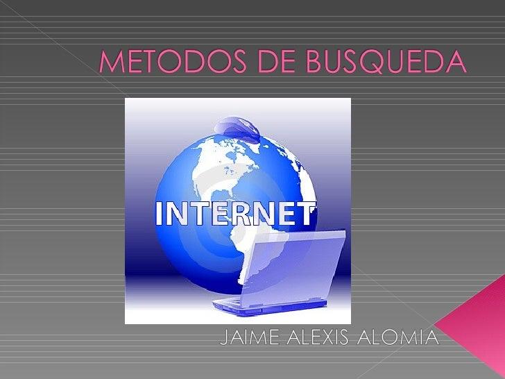  Métodos activos, que serán controlados  directamente por nosotros, como los  sistemas de búsqueda por patrones  relacion...