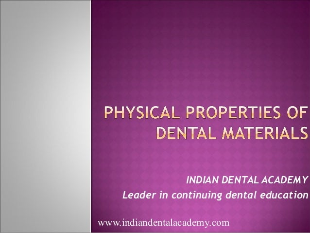 Physical properties of dental materials  /certified fixed orthodontic courses by Indian dental academy